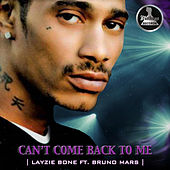 Can't Come Back to Me (feat. Bruno Mars) von Layzie Bone