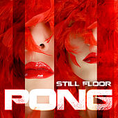 Pong - Single by Still Floor