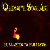 Lullabies To Paralyze by Queens Of The Stone Age