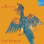Aguirre by Los Otros