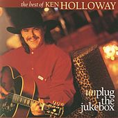 Unplug The Jukebox by Ken Holloway