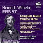 Ernst: Complete Violin Music, Vol. 3 by Sherban Lupu