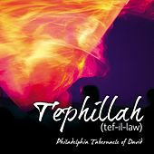 Tephillah by Philadelphia Tabernacle Of David