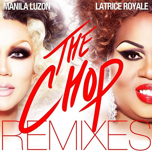 The Chop Remixes by Manila Luzon