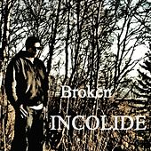 Broken by Incolide