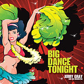 Big Dance Tonight - Jerry Gray & His Orchestra by Jerry Gray