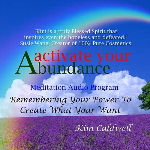 Activate Your Abundance Meditation Audio Program by Kim Caldwell