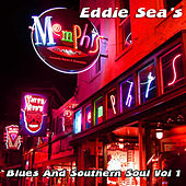 Eddie Sea's Blues And Southern Soul Vol 1 by Various Artists