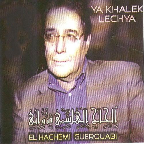 Ya Khalek Lechya (Chaâbi algérois) by Hachemi Guerouabi