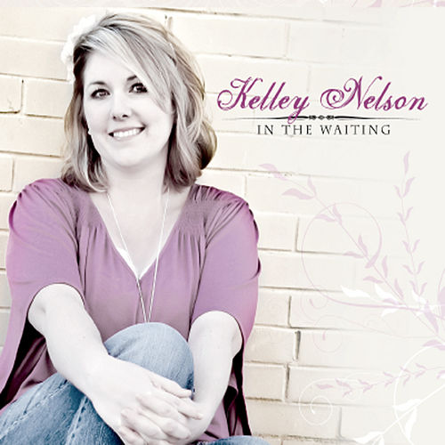 In The Waiting by Kelley Nelson