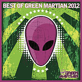 Best Of Green Martian 2012 by Various Artists