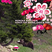 Monika Bärchen: Songs for Bruno, Knut & Tom by Various Artists
