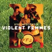 Viva Wisconsin von Violent Femmes