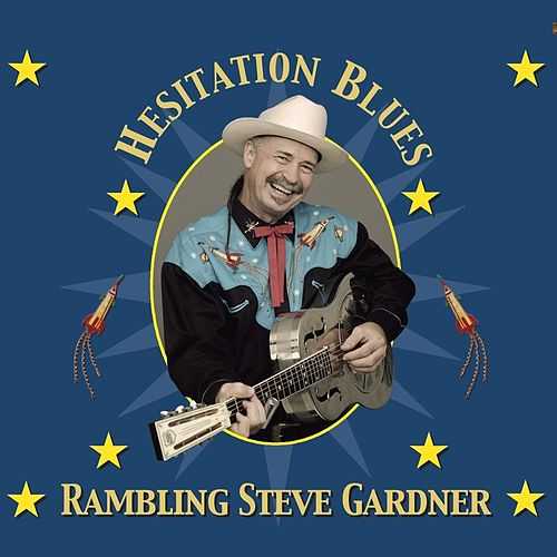 Hesitation Blues by Rambling Steve Gardner