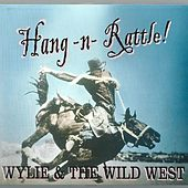 Hang-N-Rattle by Wylie and the Wild West