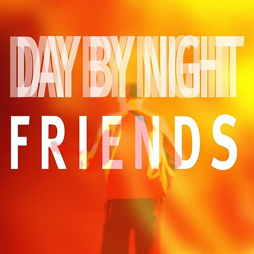 Day By Night by Friends