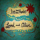 Loved and Alive by Jim and The Povolos