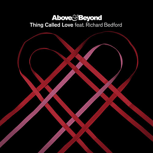 Thing Called Love (feat. Richard Bedford D&B/Dubstep Remixes) by Above & Beyond