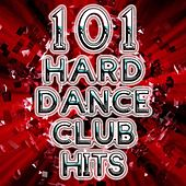 101 Hard Dance Club Hits - Best of Rave, Hard Style, Nrg, Hard House, Acid Techno, Edm, Psytrance, Goa, Progressive Anthems by Various Artists