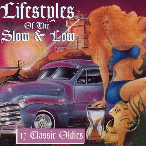 Lifestyles of the Slow & Low, 17 Classic Oldies by Various Artists