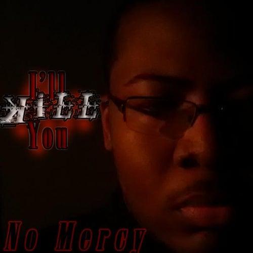 I'll Kill You by No Mercy