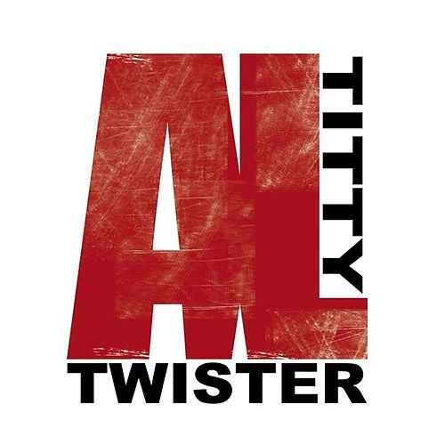 Titty Twister by Al