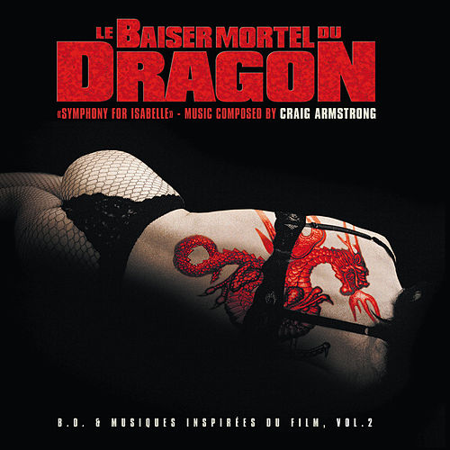 Baiser mortel du dragon 2 (Original Motion Picture Soundtrack) by Craig Armstrong
