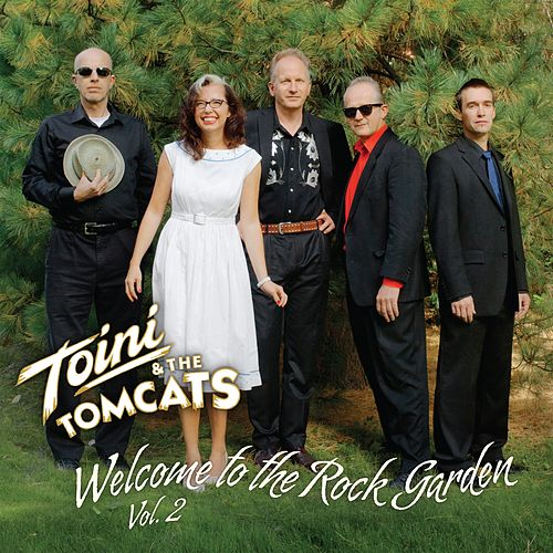 Welcome to the Rock Garden, Vol.2 by Toini & The Tomcats