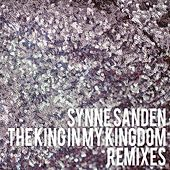 The King In My Kingdom Remixes by Synne Sanden