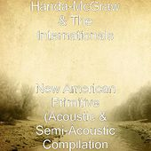 New American Primitive (Acoustic & Semi-Acoustic Compilation by Handa-McGraw and the Internationals