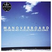 Before We Met: A Collection of Old Songs (Deluxe) von Man Overboard