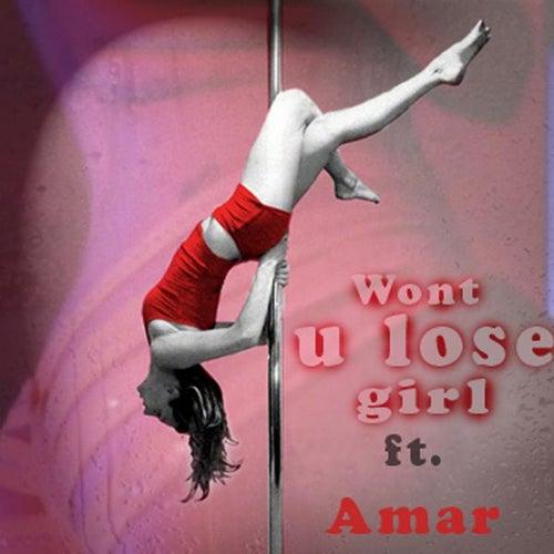 Wont U Lose Girl by Amar