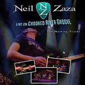 Live On Crooked River Groove by Neil Zaza