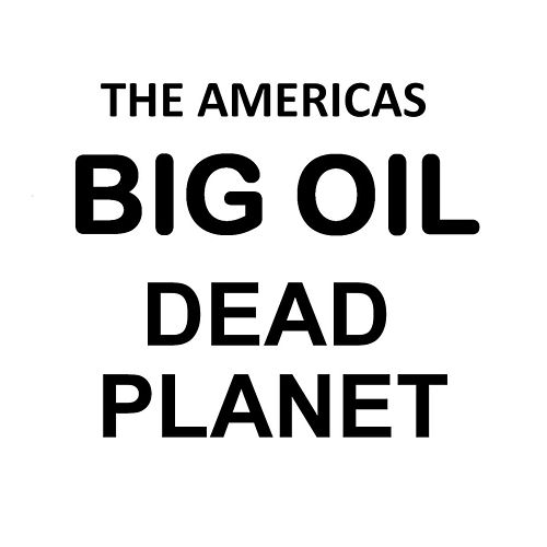 Big Oil Dead Planet by The Americas