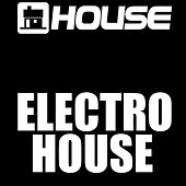 Electro House by A House