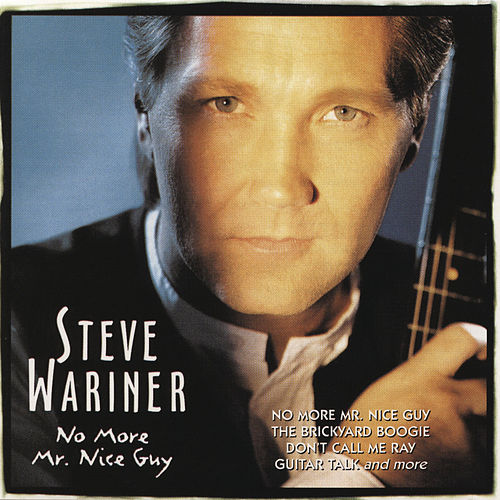 No More Mr. Nice Guy by Steve Wariner