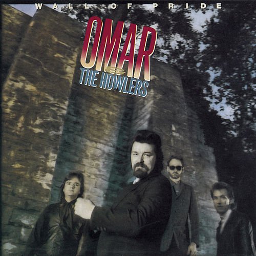 Wall of Pride by Omar and The Howlers