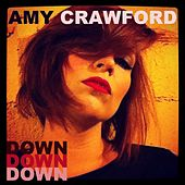 Down, Down, Down by Amy Crawford