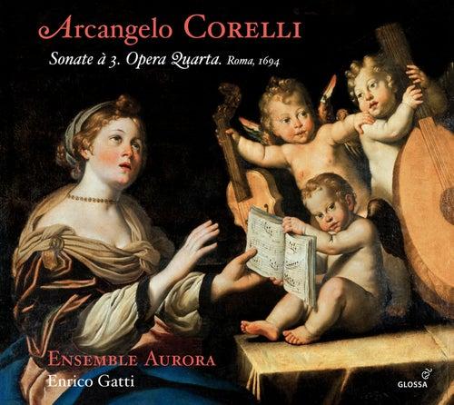 Corelli: Sonate à 3, Opera 4 by Ensemble Aurora