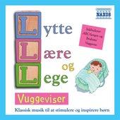 Lytte Laere Og Lege - Vuggeviser (Listen, Learn and Play - Lullabies) by Various Artists