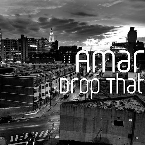 Drop That by Amar