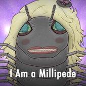 I Am a Millipede by Jason Steele