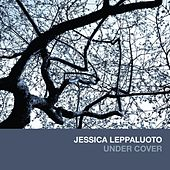 Under Cover by Jessica Leppaluoto