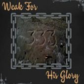 33:3 (Call Me) by Weak for His Glory