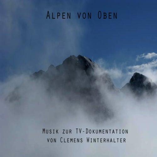 Musik aus 'die Alpen von oben' (Soundtrack) by Clemens Winterhalter