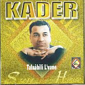 Best of Cheb Kader (Double Album 18 Hits) by Cheb Kader