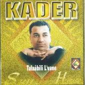 Talaâbili L'vane - Ayite hechemane by Cheb Kader