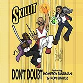 Don't Doubt (feat. Homeboy Sandman & Iron Braydz) by S'Killit