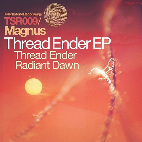 Thread Ender & Radiant Dawn by Magnus