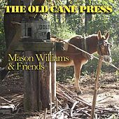 The Old Cane Press (feat. Byron Berline, John Hickman & Rick Cunha) by Mason Williams
